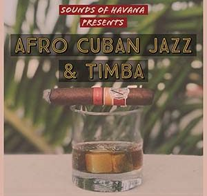 Afro Cuban Jazz & Timba Vol. 1